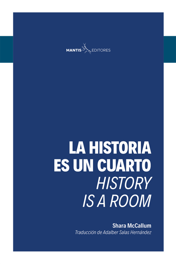 La historia es un cuarto / History is a Room